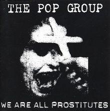 The_Pop_Group_-_We_Are_All_Prostitutes_album.jpeg